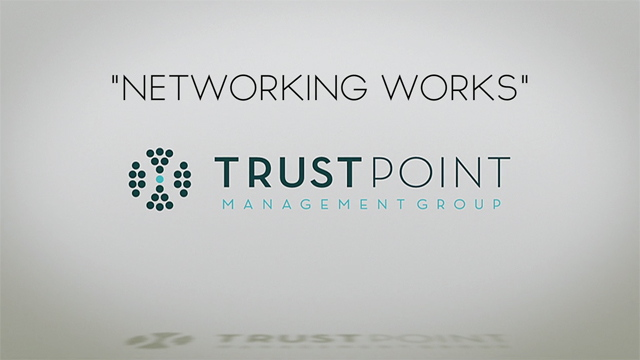 Networking works video from Trustpoint