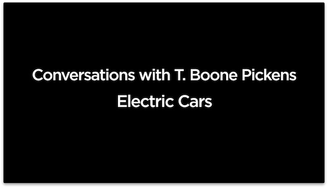 Electric Cars | Conversations with T. Boone Pickens